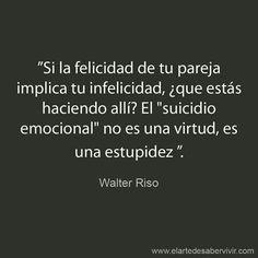 MEJOR SOLA QUE MAL AMADA.  POR ESO ME FUI. Walter Riso. #frases #citas http://www.gorditosenlucha.com/