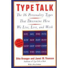 Bestseller Books Online Type Talk: The 16 Personality Types That Determine How We Live, Love, and Work Otto Kroeger, Janet M. Different Personality Types, Infp Personality, Myers Briggs Personality Types, Personality Psychology, Personality Profile, Psychology Books, Enfj, Live Love, Understanding Yourself