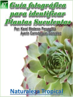 Catálogo o Guía fotográfica para identificar suculentas de muestro jardín