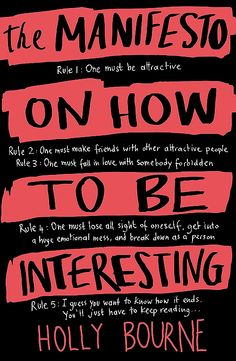 The Manifesto on How to Be Interesting by Holly Bourne - I borrowed this off Julie so hoping to read it this month.