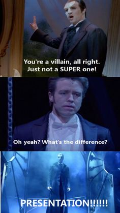 Lol..the Phantom does make quite a presentation in both Phantom of the Opera and Love Never Dies...
