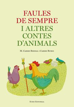 Faules de sempre i altres contes d'animals / [adaptacions] M. Carme Bernal i Carme Rubio ; [il·lustracions] Laura Reixach