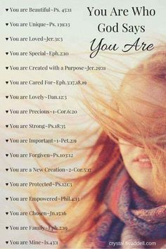 Bible Verses About Faith:You are who God says you are. Christian Life, Christian Quotes, Christian Women, Godly Woman, Virtuous Woman, Godly Wife, Spiritual Inspiration, Bible Scriptures, Scriptures About Love