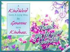 Free online A Kind Word Goes A Long Way ecards on Thank You Be Kind To Yourself, Funny Cards, Kind Words, Appreciation, Ecards, Place Card Holders, Gratitude, Free, E Cards
