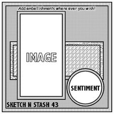 Sketch N Stash. Welcome to our Challenge blog. We challenge you to use your stash!: Challenge 147..........