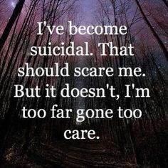 If you can relate to this please seek help, call a friend, go to a church, a suicide hotline call me my number will be on my contact info.  My mom committed suicide and you dont realize the effects it has on your loved ones.  Things can never be that bad, they may feel like it at the time but there is always tomorrow.  You have a reason to live!!