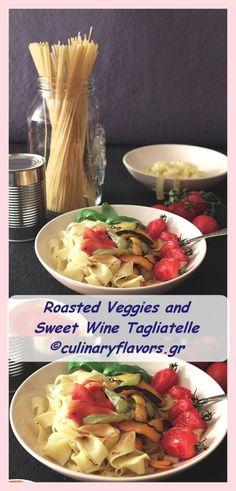 Roasted Vegetables and Sweet Wine Tagliatelle