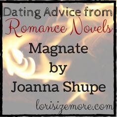 Dating Advice from Romance Novels: Magnate by Joanna Shupe
