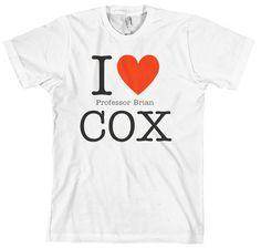 I love Professor Brian Cox t shirt. Want it!