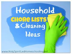 Household Chore Lists and Cleaning Ideas