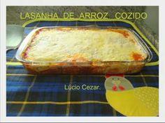 Receita de Lasanha de arroz cozido do Lúcio Cezar - Tudo Gostoso