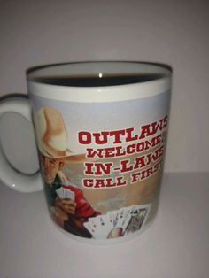 Funny quirky coffee mug in laws must call before they come over cowboy