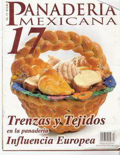 Panaderia Mexicana 17revistas de Panadería Tradicional Mexicana. En ellas encontraréis desde las recetas para hacer panes mexicanos a panes franceses, españoles, briochería francesa, panes in…