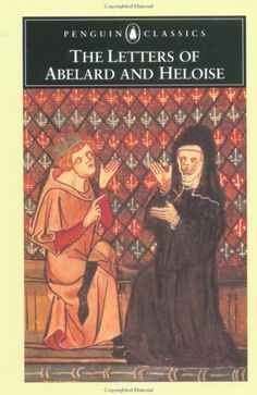 The Letters of Abelard and Heloise.  The letters between two intellectuals and lovers in the Middle Ages.  I couldn't help but find Abelard to be kind of awful, but hey, he'd been castrated, so I guess that's understandable.