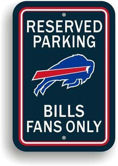 The Buffalo Bill NFL Reserved Parking Sign for Bills Fans Only