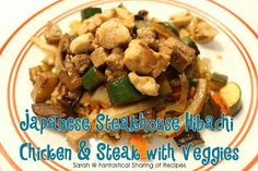 Fantastical Sharing of Recipes: Japanese Steakhouse Hibachi Chicken & Steak with Veggies