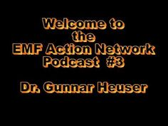 EMF Action Network - Podcast #3 - Dr Gunnar Heuser