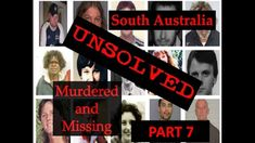 UNSOLVED MURDERED AND MISSING SOUTH AUSTRALIA - PART SEVEN