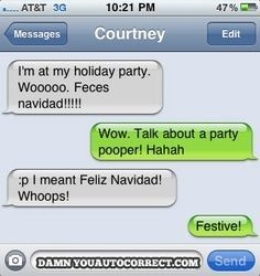 LOL! If you need a good laugh, check it out -- 8 Hilariously Inappropriate Holiday Autocorrect Fails (PHOTOS) http://thestir.cafemom.com/technology/165612/8_hilariously_inappropriate_holiday_autocorrect?utm_medium=sm&utm_source=pinterest&utm_content=thestir