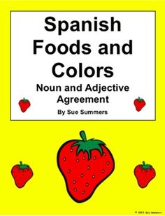 Spanish Foods and Colors Noun and Adjective Agreement and Vocabulary by Sue Summers - 18 foods/colors and 8 images to identify with food words. Food Vocabulary, Spanish Vocabulary, Teaching Spanish, Spanish Lessons For Kids, Spanish Activities, Spanish Food, Spanish 1, Spanish Class, Spanish Numbers