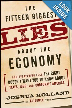 The Fifteen Biggest Lies about the Economy: And Everything Else the Right Doesn't Want You to Know about Taxes, Jobs, and Corporate America:...