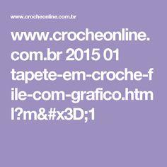 www.crocheonline.com.br 2015 01 tapete-em-croche-file-com-grafico.html?m=1