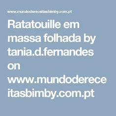 Ratatouille em massa folhada by tania.d.fernandes on www.mundodereceitasbimby.com.pt