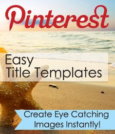 Pinterest - Easy Title Templates to put words on images