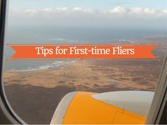 Never been on a plane before? Here are some tips for first time fliers