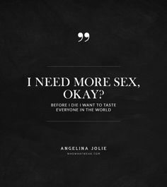 +Angelina+Jolie's+Most+Mind-Blowing+Quotes+via+ What Wear Badass Quotes, Funny Quotes, Qoutes, Angelina Jolie Birthday, Angelina Jolie Quotes, Mind Blowing Quotes, Le Jolie, Some Quotes, Deep Quotes