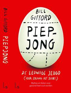 Bill Gifford vertelt in Piepjong aan de hand van wetenschappelijke inzichten, volksmythes en wijsheden hoe we langer en beter kunnen leven.
