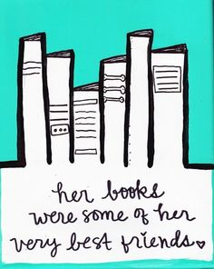 Some of her best friends were books.