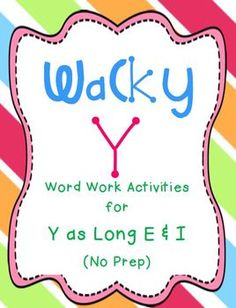 Word work/phonics activities for y as long e and i!