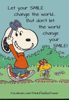 That's so true and I don't let the world change me because I smile everyday and nothing can stop me because I continue. Charlie Brown Quotes, Charlie Brown Y Snoopy, Snoopy Images, Snoopy Pictures, Peanuts Quotes, Snoopy Quotes, Happy Quotes, Positive Quotes, Funny Quotes