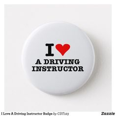 I Love A Driving Instructor Badge