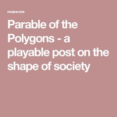 Parable of the Polygons - a playable post on the shape of society
