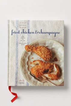 Fried Chicken & Champagne cookbook