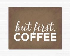 But First Coffee Digital Print Coffee Printable Wall Art Coffee Wall Art Coffee Poster Instant Download Printable Art Kitchen Print Brown by MarleyDesign on Etsy https://www.etsy.com/listing/225303559/but-first-coffee-digital-print-coffee