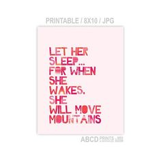 Nursery quote print Let Her Sleep... For When She Wakes, She Will Move Mountains. 8x10 PRINTABLE INSTANT DOWNLOAD