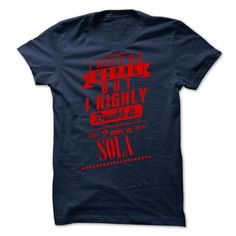SOLA - I may  be wrong but i highly doubt it i am a SOL - #best friend shirt #pretty shirt. HURRY => https://www.sunfrog.com/Valentines/SOLA--I-may-be-wrong-but-i-highly-doubt-it-i-am-a-SOLA.html?68278