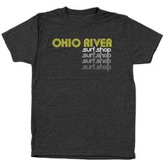 Surf's up! Get your wet suit and other essentials at the Ohio River Surf Shop! JK. But you CAN get this tee from Clothe Ohio. For every order, we'll donate a #ClotheOhio t-shirt or sweatshirt to an Ohioan in need. #YGWG