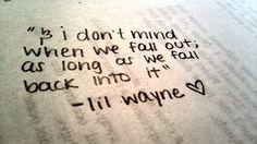 Yeah, it's a li'l wayne quote.