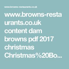 www.browns-restaurants.co.uk content dam browns pdf 2017 christmas Christmas%20Booklet%20Brand.pdf