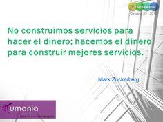 No construimos servicios para hacer el dinero; hacemos el dinero para construir mejores servicios.  Mark Zuckerberg  #humaniamx #consultores #capitalhumano #recursoshumanos #empleo #trabajo #vacante #ofertalaboral