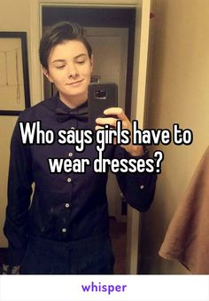 Who says girls have to wear dresses?
