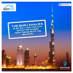 #RealtyFacts: The Burj Khalifa is so tall that you can watch the sunset from the base of the building.