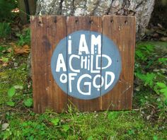 Hey, I found this really awesome Etsy listing at https://www.etsy.com/listing/161664814/i-am-a-child-of-god-wood-sign-nursery