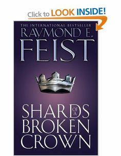 Shards of a Broken Crown The Serpentwar Saga, Book 4 : Serpentwar Saga Bk. 4: Amazon.co.uk: Raymond E. Feist: Books Fantasy
