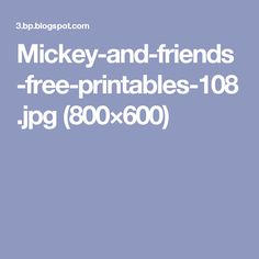 Mickey-and-friends-free-printables-108.jpg (800×600)