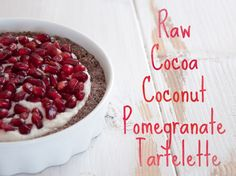 Raw Cocoa Coconut Pomegranate Tartelette